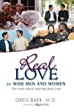 Real Love for Wise Men and Women, Greg Baer, 1892319268