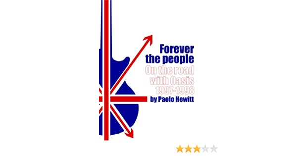OASIS Forever The People - Kindle edition by Paolo Hewitt. Arts    Photography Kindle eBooks   Amazon.com. 332ef0fb11