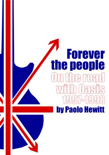 OASIS Forever The People - Kindle edition by Paolo Hewitt. Arts ... ba8a2e5387