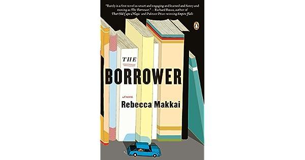 Amazon.com: The Borrower: A Novel (9780143120957): Rebecca ...