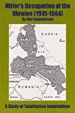 Hitler's Occupation of the Ukraine (1941-1944), Kamenetsky, Ihor, 097910842X