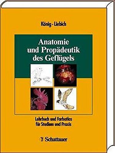Anatomie und Propädeutik des Geflügels. Lehrbuch und Farbatlas für Studium und Praxis. ebook