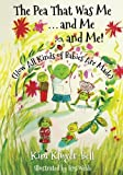 The Pea That Was Me & Me & Me: How All Kinds of Babies Are Made
