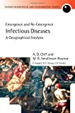 img - for Infectious Diseases: A Geographical Analysis: Emergence and Re-emergence (Oxford Geographical and Environmental Studies Series) book / textbook / text book