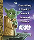 img - for Everything I Need to Know I Learned From a Star Wars Little Golden Book (Star Wars) book / textbook / text book