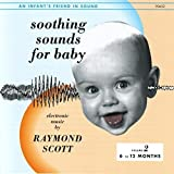 Soothing Sounds for Baby, Vol. 2 (6 to 12 Months)