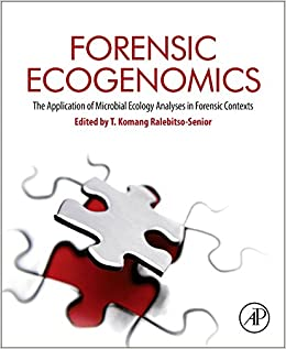 Forensic Ecogenomics: The Application of Microbial Ecology Analyses in Forensic Contexts