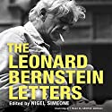 The Leonard Bernstein Letters Audiobook by Nigel Simone (editor) Narrated by George Guidall