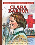 Clara Barton: Courage to Serve (Heroes of History for Young Readers)
