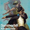 Summerhill Audiobook by Kevin Frane Narrated by Jeremy Sewell