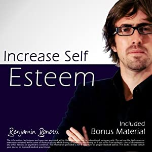 Increase Self Esteem with Hypnosis - Plus International Bestselling Relaxation Audio Speech