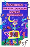 img - for The Total Devotion Machine and Other Stories by Rosaleen Love (1989-07-01) book / textbook / text book