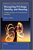 Disrupting Privilige, Identity, and Meaning, Alison Neilson, 9087901828
