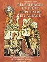 Pélerinages et piété populaire en Alsace par Fischer