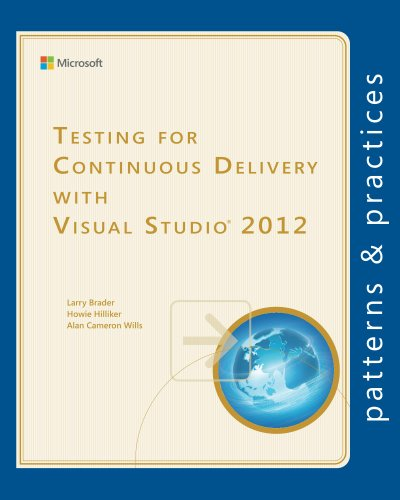 Testing for Continuous Delivery with Visual Studio 2012 (Microsoft patterns & practices) Pdf