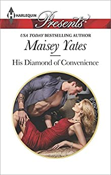 His Diamond of Convenience (Harlequin Presents) by [Yates, Maisey]