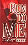 Run to Me: A Novel (Last Chance Rescue (Eternal Romance) Book 3)
