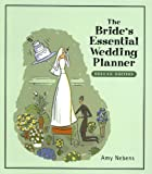 """The Bride's Essential Wedding Planner (From """"Yes"""" to """"I Do"""" and Beyond)"""