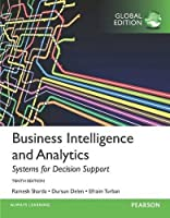 Business Intelligence and Analytics: Systems for Decision Support, Global Edition, 10th Edition Front Cover