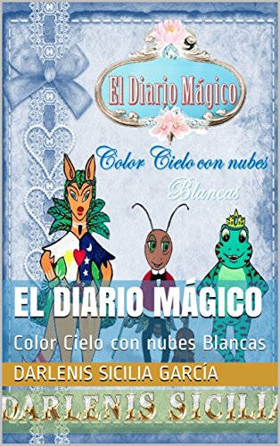 El Diario Mágico: Color Cielo con nubes Blancas (Spanish Edition) by [Sicilia