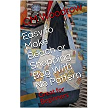 Easy to Make Beach or Shopping Bag With No Pattern: Great for Beginners