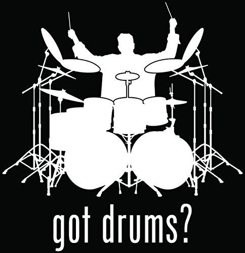 Got Drums Drummer Rock Band Car Truck Window Bumper Vinyl Graphic Decal Sticker- (6 inch) / (15 cm) Tall GLOSS WHITE ()