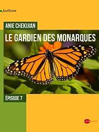 Le gardien des monarques - épisode 7 par Anie Chekijian