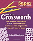 Super Grab A Pencil ® Book of Crosswords, Richard Manchester, 0884864928