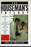 img - for Houseman's Trilogy: The Houseman's Tale, The Greatest Breakthrough Since Lunchtime, AND Bleeders Come First book / textbook / text book