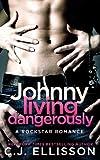 Johnny Living Dangerously (Rockstar Romance Book 1)