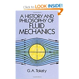 A History and Philosophy of Fluid Mechanics (Dover Civil and Mechanical Engineering) G. A. Tokaty and Engineering