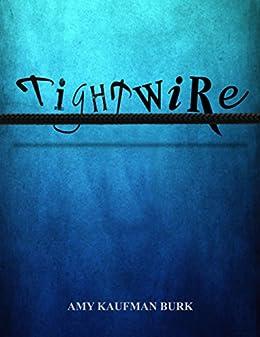 Tightwire by [Burk, Amy Kaufman]