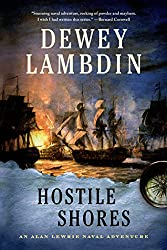 Hostile Shores: An Alan Lewrie Naval Adventure (Alan Lewrie Naval Adventures Book 19)