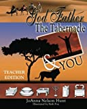 God the Father, the Tabernacle and You, Joanna Hunt, 1463677650