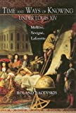 Time and Ways of Knowing under Louis XIV, Roland Racevskis, 0838755194