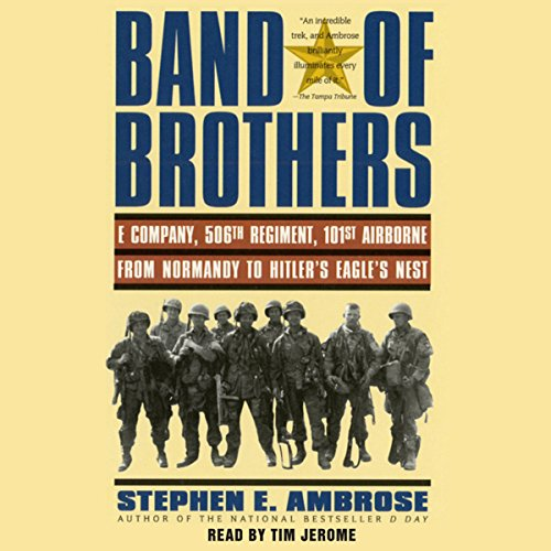 Band of Brothers: E Company, 506th Regiment, 101st Airborne, from Normandy to Hitler's Eagle's Nest Audiobook [Free Download by Trial] thumbnail