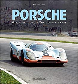 Porsche: Gli anni doro/The golden years Hardcover – October 30, 2018