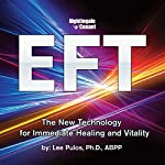 EFT: The New Technology for Immediate Healing and Vitality | Lee Pulos