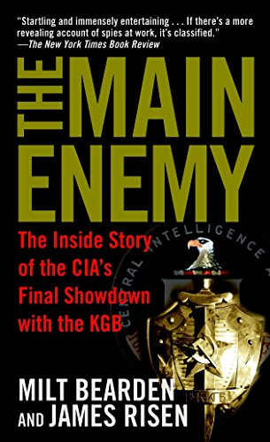 The Main Enemy: The Inside Story of the CIA's Final Showdown with the KGB (Ghost Wars The Secret History Of The Cia)