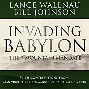 Amazon invading babylon the 7 mountain mandate audible audio amazon invading babylon the 7 mountain mandate audible audio edition lance wallnau bill johnson john alan martinson jr destiny image fandeluxe Image collections