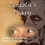 Lincoln's Diary | DL Fowler