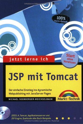 Jetzt lerne ich JSP mit Tomcat: Der einfache Einstieg ins dynamische Webpublishing mit Tomcat Taschenbuch – 1. September 2003 Markt+Technik Verlag 382726300X MAK_MNT_9783827263001 Programmiersprachen
