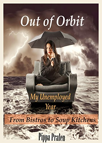 Out of Orbit, My Unemployed Year: From Bistros to Soup Kitchens (Article)