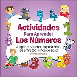 Amazon.com: Actividades para Aprender los Números: Juegos y Actividades para niños de entre 2 a 4 años de edad (Primeros Pasos) (Spanish Edition) ...
