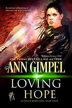 Loving Hope: Military Romance (GenTech Rebellion Book 4) by [Gimpel, Ann]