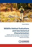 Wildlife Habitat Evaluations and Geo-Botanical Characterization, Suneet Naithani, 3843392552