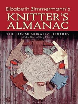 elizabeth zimmermann 39 s knitter 39 s almanac the