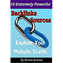 LINK BUILDING: 10 Extremely Powerful Backlinks Sources To Explode Your Website Traffic