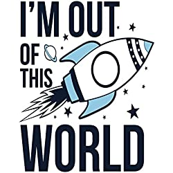 I'M Out Of This World: I'M Out Of This World Lined Exercise Journal with 150 Pages To Write Draw Sketch For Boys Girls Teens And Student (Children's Collections)