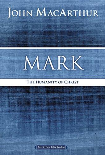 Mark: The Humanity of Christ (MacArthur Bible Studies) ebook